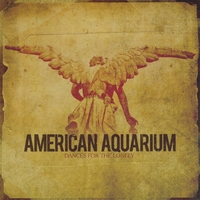American Aquarium | Dances For The Lonely