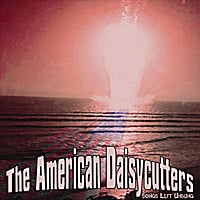 The American Daisycutters | Songs Left Unsung