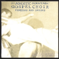 Agnostic Mountain Gospel Choir | Fighting and Onions