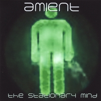 Amient | The Stationary Mind