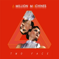 A Million Machines | Two Face