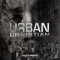 Angelo Mincey | Urban Christian