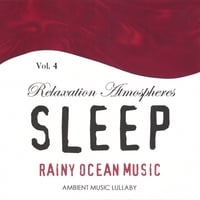 Ambient Music Lullaby | Rainy Ocean Music - Relaxation Atmospheres For Sleep 4