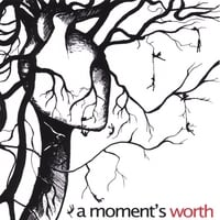 A Moment's Worth | A Moment's Worth