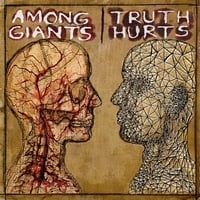 Among Giants | Truth Hurts