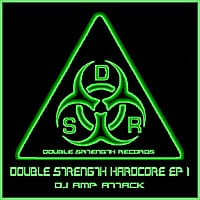 Amp Attack | Double Strength Hardcore - EP 1