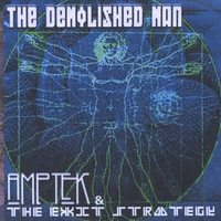 Amptek and the Exit Strategy | The Demolished Man