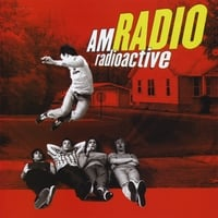 AM Radio | Radioactive