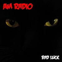 Am Radio | Bad Luck