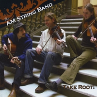 The AM String Band | Take Root!