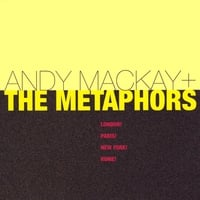 Andy Mackay +  The Metaphors | London! Paris! New York! Rome!