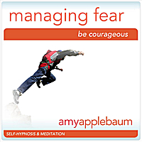 Amy Applebaum | Self-Hypnosis & Meditation: Managing Fear Be Courageous