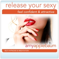 Amy Applebaum Hypnosis | Release Your Sexy: Feel Confident and Attractive (Self-Hypnosis & Meditation)