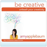 Amy Applebaum Hypnosis | Unleash Your Creativity: Be Creative (Self-Hypnosis & Meditaiton)
