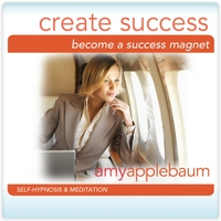 Amy Applebaum Hypnosis | Become a Success Magnet: Create Success (Self-Hypnosis & Meditation)