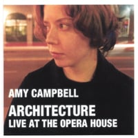 Amy Campbell | Architecture: Live at the Opera House