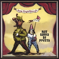 Amy Engelhardt | Not Gonna Be Pretty