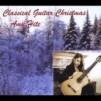 Amy Hite | Classical Guitar Christmas