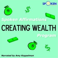 Amy Koppelman | Spoken Affirmations Creating Wealth Program