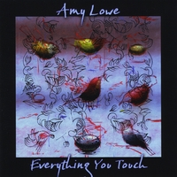 Amy Lowe | Everything You Touch