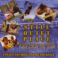 Amy Saltzman M.D. | Still Quiet Place: Mindfulness for Teens