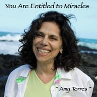 Amy Torres | You Are Entitled to Miracles
