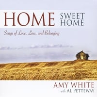 Amy White | Home Sweet Home: Songs of Love, Loss, and Belonging