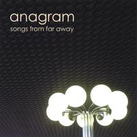 Anagram | Songs From Far Away
