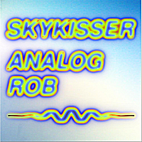 Analog Rob | Skykisser - Single
