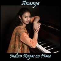 Ananya Goparaju | Ananya: Indian Ragas on Piano