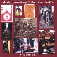 Anatolia | Middle Eastern Songs & Dances for Children