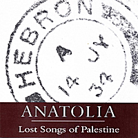Anatolia | Lost Songs of Palestine