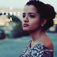 Ana Yanez | Firsts - EP