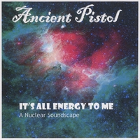 Ancient Pistol | It's All Energy to Me