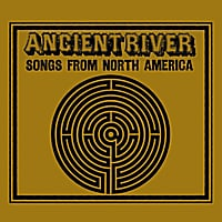 Ancient River | Songs from North America