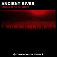 Ancient River | Under the Sun