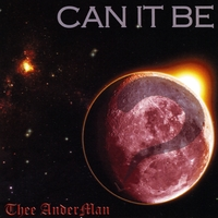 Thee AnderMan | Can It Be?
