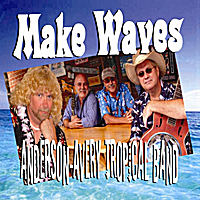 Anderson-Avery Tropical Band | Make Waves