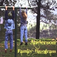Anderson Family Bluegrass | Anderson Family Bluegrass