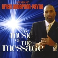 Bishop Brian Anderson-Payne | The Music of the Message