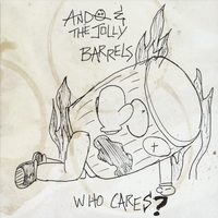 Ando and the Jolly Barrels | Who Cares?