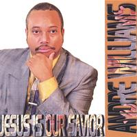 Andre Williams | Jesus Is Our Savior