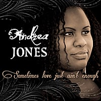 Andrea Jones | Sometimes Love Just Ain't Enough