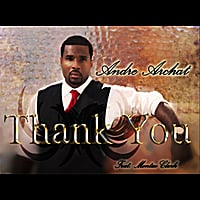 Andre Archat | Thank You (feat. Montae Clark)