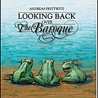 Andreas Prittwitz | Looking Back Over the Baroque
