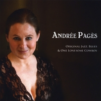 Andree Pages | Original Jazz, Blues & One Lonesome Cowboy