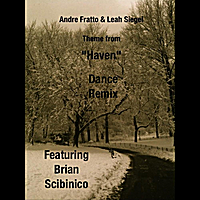 "Andre Fratto & Leah Siegel | Theme from ""Haven"", The Troubles Mix [feat. Brian Scibinico]"