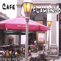 Andrei Krylov | Cafe Flamenco. Guitar Music.