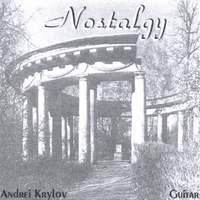 Andrei Krylov | Nostalgy. Russian guitar songs and romances.