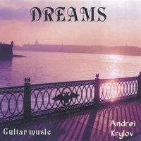 Andrei Krylov | Dreams. Soundscapes. Classical guitar music.